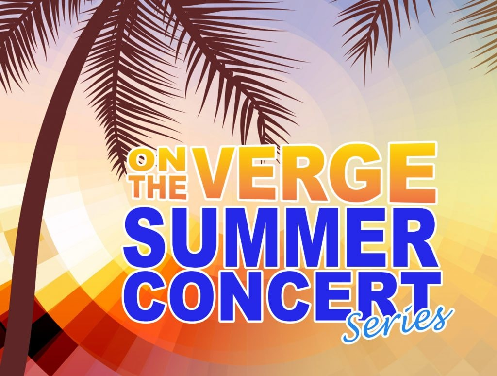 On The Verge Summer Concert Series